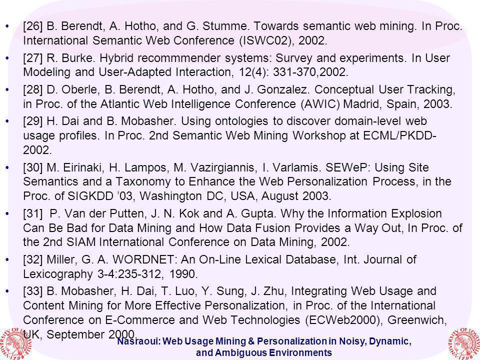 [26] B. Berendt, A. Hotho, and G. Stumme. Towards semantic web mining